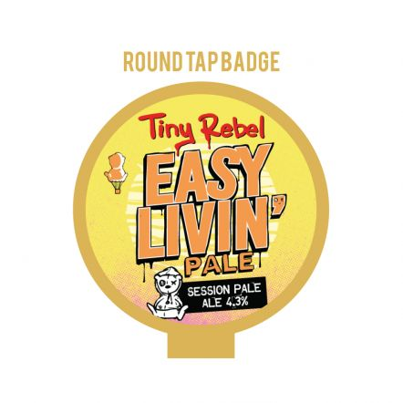 Tiny Rebel Easy Livin Round Badge