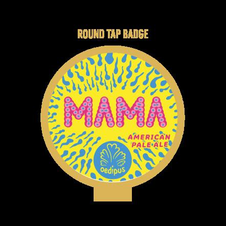 Oedipus Oedipus Mama Round Tap Badge .