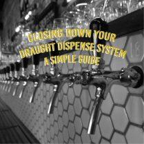 Closing down your draught dispense system: A simple guide