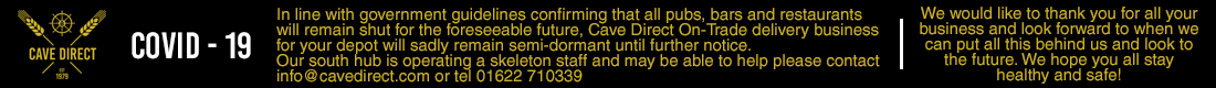 In line with government guidelines confirming that all pubs, bars and restaurants will remain shut for the foreseeable future, Cave Direct On-Trade delivery business for your depot will sadly remain dormant until further notice.